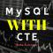 Lệnh With - MySQL CTE